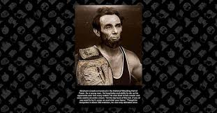 Abraham Lincoln Meme - fact check is abraham lincoln in the wrestling hall of fame