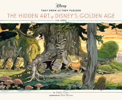 they drew as they pleased the hidden art of disney u0027s golden age