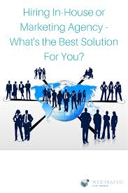Inhouse Hiring In House Or Marketing Agency What U0027s The Best Solution For