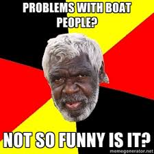Boat People Meme - unspoken conversations should we send the boat people back