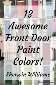 what type of sherwin williams paint is best for kitchen cabinets sherwin williams front door paint colors and the important