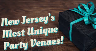 sweet 16 venues in nj the most unique yet underrated party venues in nj funnewjersey