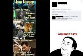 Liam Neeson Meme - liam neeson you don t say know your meme