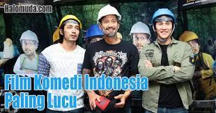 film comedy seru 27 film komedi indonesia terbaru terbaik dan terlucu 2018