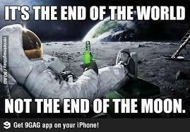 Meme End Of The World - earth vs the moon meme by russian93 memedroid