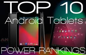 top ten android featured top 10 android tablets monthly power rankings july
