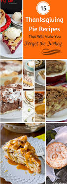 15 thanksgiving pie ideas that will make you forget the turkey