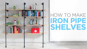How To Make Wooden Shelving Units by How To Make Iron Pipe Shelves Youtube