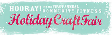 the first annual holiday craft fair community fitness