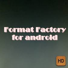 format factory full hd amazon com format factory for android appstore for android