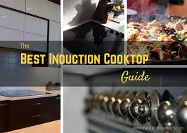 Cooker For Induction Cooktop The Best Induction Cooktop 2017 We Review Cooktops Covering All