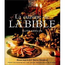 livre de cuisine ancien la cuisine de la bible menus inspirés de l ancien testament