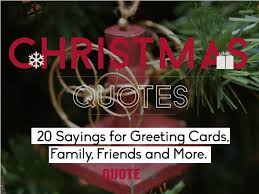 christmas quotes 20 sayings for greeting cards family friends