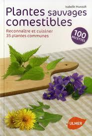 cuisine plantes sauvages comestibles amazon fr plantes sauvages comestibles reconnaître et cuisiner 35
