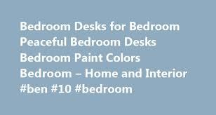 bedroom desks for bedroom peaceful bedroom desks bedroom paint