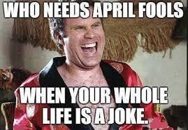 Your Funny Meme - april fools day meme best memes funniest of 2018