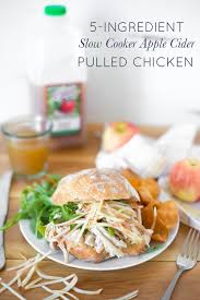 5 ingredient slow cooker apple cider pulled chicken u2014 real food