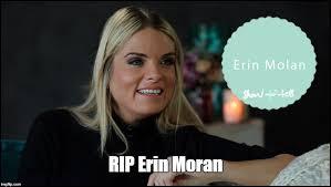 Erin Meme - image tagged in erin molan imgflip