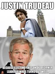 Justin Trudeau Memes - like son like father justin trudeau know your meme