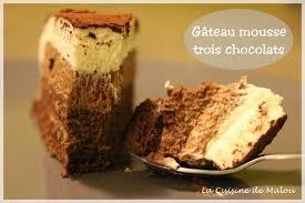la cuisine de malou gâteau mousse aux trois chocolats un délice la cuisine de