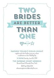 quotes to put on wedding invitations two brides are better than one wedding invitation by