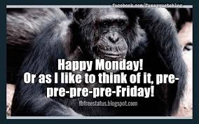 Funny Monday Meme - funny monday quotes to be happy on monday morning