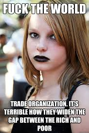 Fuck The World Memes - fuck the world trade organization it s terrible how they widen