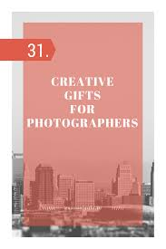 31 creative gifts for photographers unusual gifts