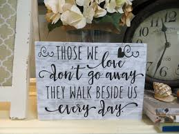 wood sympathy sign those we love don u0027t go away they