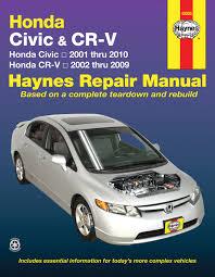 honda car manual honda civic 2001 2010 cr v 2002 2009 haynes repair manual