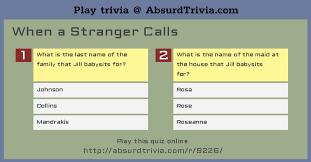 When A Stranger Calls House Trivia Quiz When A Stranger Calls