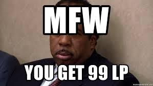 Mfw Meme - mfw you get 99 lp stanley office stare meme generator