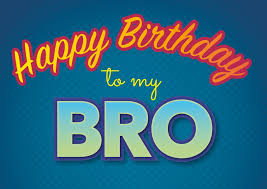design b ro to my bro happy birthday cards send real postcards