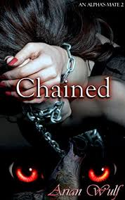 arian love com chained an alpha s mate book 2 kindle edition by arian wulf