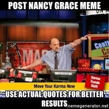 Nancy Grace Meme - post nancy grace meme use actual quotes for better results mad
