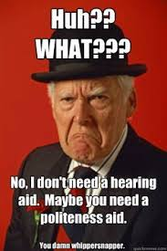 Aids Meme - 13 best hearing aid memes images on pinterest hearing aids