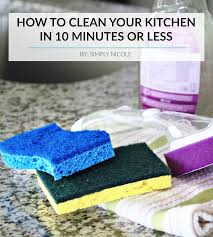 how to clean your kitchen in 10 minutes or less simply nicole