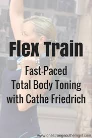 flex train with cathe friedrich