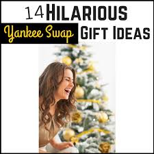 hilarious yankee swap gift ideas thrifty little mom