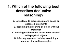 ppt 1 which of the following best describes deductive reasoning