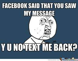 y u no text me back by babydarknes01 meme center