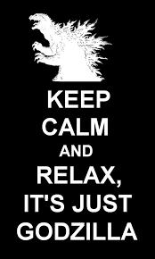 Make My Own Keep Calm Meme - it s just godzilla man i love watching godzilla movies and