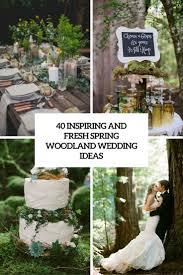 40 inspiring and fresh spring woodland wedding ideas weddingomania