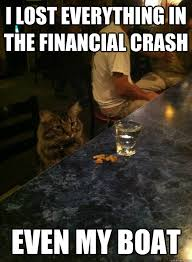 Cat Meme Boat - drunk cat has a hard time dealing with the loss of boat money