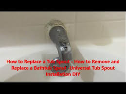 Diy Bathtub Replacement How To Replace A Tub Spout How To Remove And Replace A Bathtub