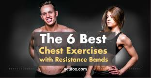 the 6 best simple chest exercises with resistance bands in