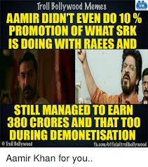 Aamir Khan Memes - troll bollywood memes tb aamir didnt even do 10 promotion of what