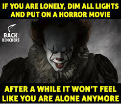 All Alone Meme - if you are lonely dim all lights and put on a horror movie back