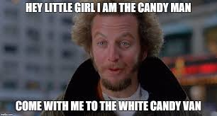 Little White Girl Meme - hey little girl i am the candy man come with me to the white candy