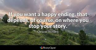 if you want a happy ending that depends of course on where you